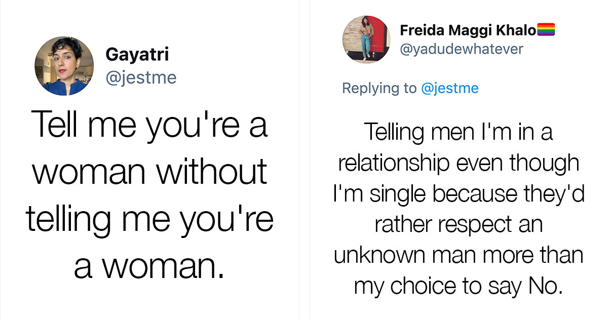 """Women Respond To: """"Tell Me You're A Woman Without Telling Me You're A Woman"""" With Sad Answers"""