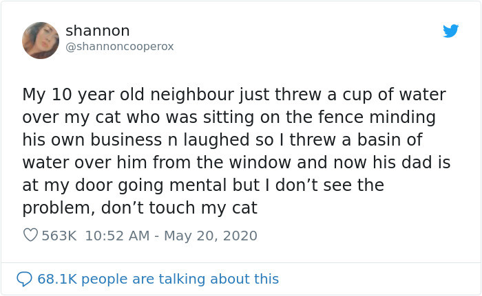 Shannon wrote about how she poured water over her neighbor's youngster because he threw water on her kitty