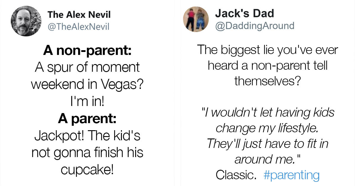 Even Non-Parents Will Enjoy These Tweets About What It's Truly Like To Be A Parent