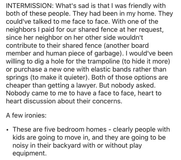 The OP explains that he had a good relationship with his neighbors.