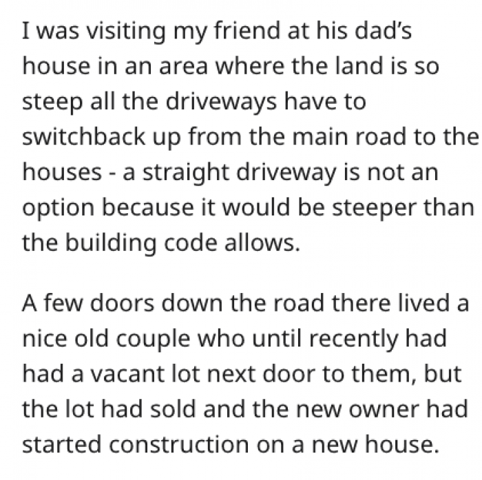 The story starts with a man buying a vacant lot next door to a delightful older couple. The whole area is riddled with steep hills: