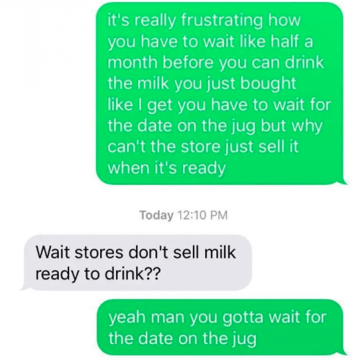This customer who waits half a month to drink his milk