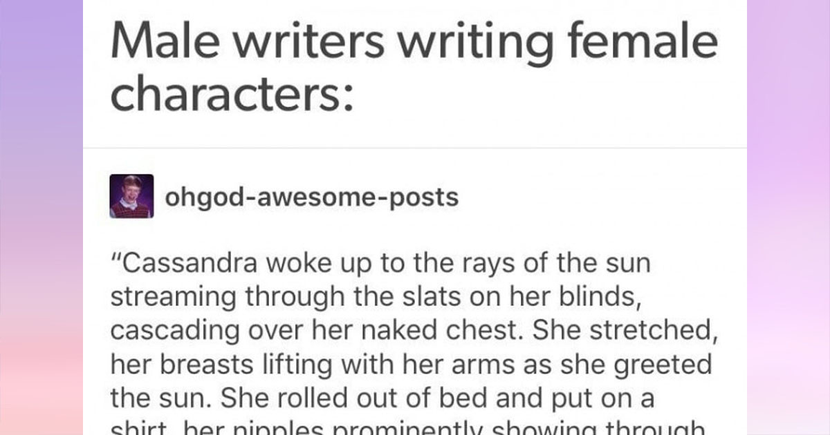 Women Inform Men on How to Write Female Characters In a Tumblr Thread
