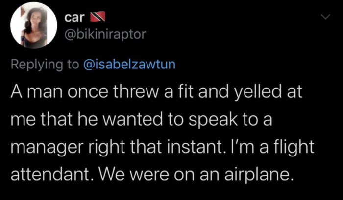1. Maybe he wants to speak to the pilot