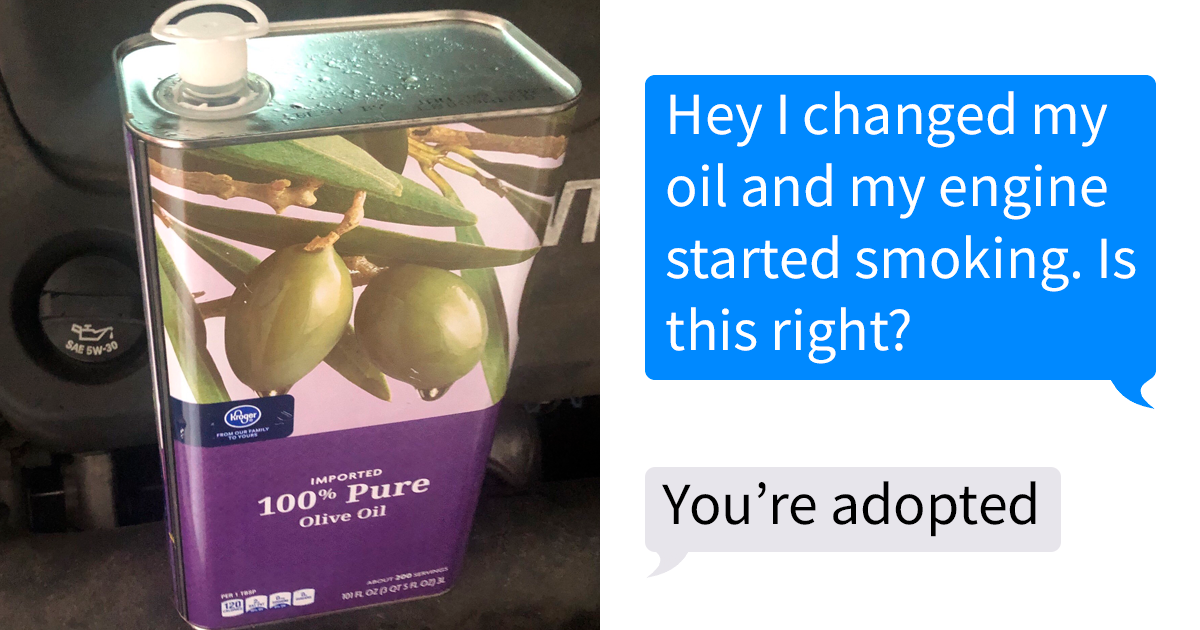 People Are Texting Their Dads That They Put Olive Oil In Their Car And The Screenshots Are Epic