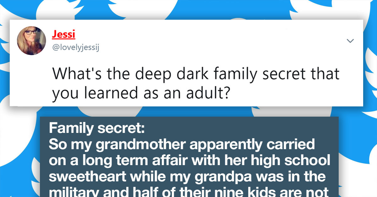 Twitters Users Tell Their Family's Deepest Darkest Secrets And Skeletons Are Flying Out Of The Closet