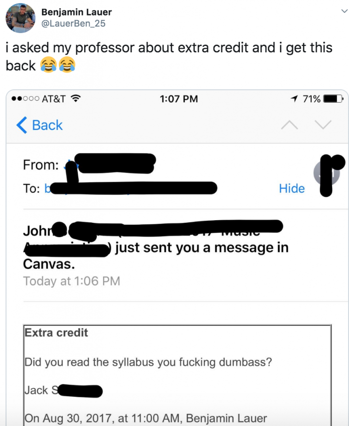 16. This professor who wasn't too subtle too call his student dumbass