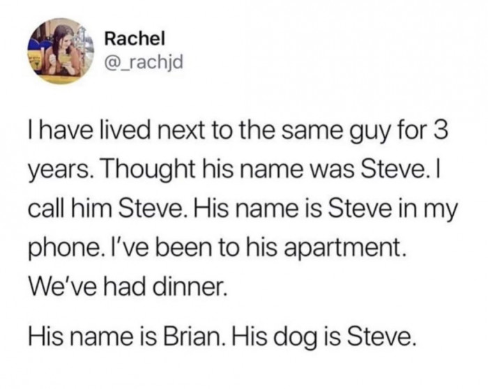 9. Who even names their dog Steve