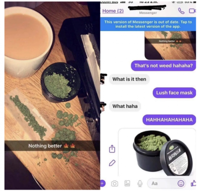 This customer confused lush face mask with weed
