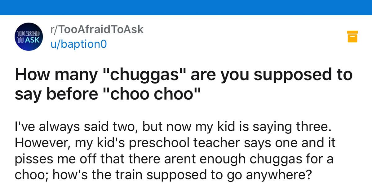 People Are Arguing Online Over How Many Times You Should Say, 'Chugga-Chugga' Before 'Choo-Choo'