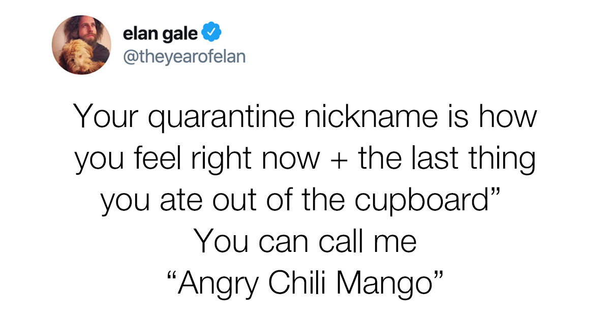 Twitter Users Share Their Quarantine Nicknames, And They Are Both Funny And Tragic
