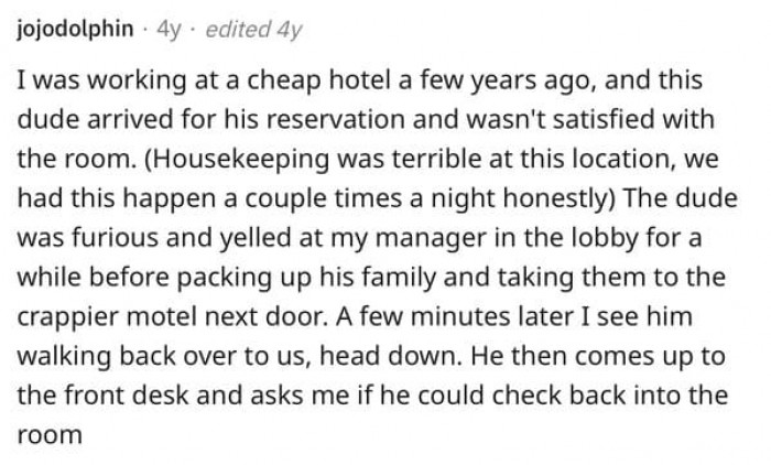 7. Re-checking into a hotel that you'd made a scene at would have to be the most humiliating thing ever and I bet that guy tried to convince his wife to just sleep in the car!