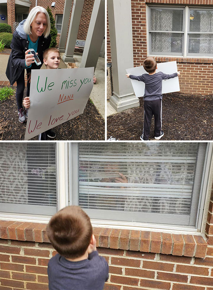 #20 This sweet boy called his Nana while she couldn't have visitors and held a sign outside her window!